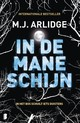 In de maneschijn - M.J. Arlidge - ISBN: 9789022585566