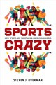 Sports Crazy - Overman, Steven J. - ISBN: 9781496821317