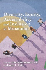 Diversity, Equity, Accessibility, And Inclusion In Museums - Cole, Johnnetta Betsch (EDT)/ Lott, Laura L. (EDT) - ISBN: 9781538118634