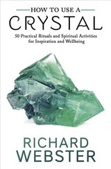 How To Use A Crystal - Webster, Richard (rothamsted Research Uk) - ISBN: 9780738756707