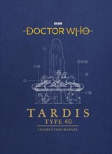 Doctor Who: Tardis Type 40 Instruction Manual - Tucker, Richard Atkinson And Mike - ISBN: 9781785943775