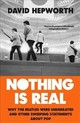 Nothing Is Real - Hepworth, David - ISBN: 9781787630079