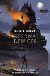 Infernal Devices - Philip  Reeve - ISBN: 9789000363247