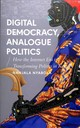 Digital Democracy, Analogue Politics - Nyabola, Nanjala - ISBN: 9781786994318