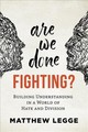 Are We Done Fighting? - Legge, Matthew - ISBN: 9780865719088