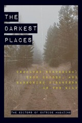 Darkest Places - The Editors Of Outside Magazine - ISBN: 9781493039883