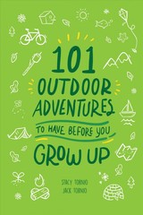 101 Outdoor Adventures To Have Before You Grow Up - Tornio, Stacy; Tornio, Jack - ISBN: 9781493041404