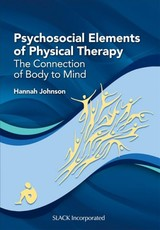 Psychosocial Elements Of Physical Therapy - Johnson, Hannah - ISBN: 9781630915537