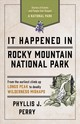 It Happened In Rocky Mountain National Park - Perry, Phyllis J. - ISBN: 9781493037209