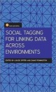 Social Tagging In A Linked Data Environment - Spiteri, Louise; Pennington, Diane Rasmussen - ISBN: 9781783303397