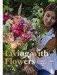 Living With Flowers - Blossom, Rowan - ISBN: 9781786273994