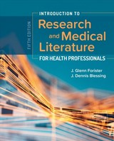 Introduction To Research And Medical Literature For Health Professionals - Forister, J. Glenn, Ph.D./ Blessing, J. Dennis - ISBN: 9781284153774