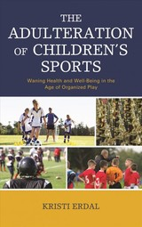 Adulteration Of Children's Sports - Erdal, Kristi - ISBN: 9781498571517