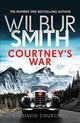 Courtney's War - Smith, Wilbur - ISBN: 9781785766480