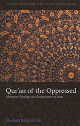 Qur'an Of The Oppressed - Rahemtulla, Shadaab (lecturer In Islam And Christian-muslim Relations, Lecturer In Islam And Christian-muslim Relations, University Of Edinburgh) - ISBN: 9780198820093