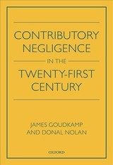 Contributory Negligence In The Twenty-first Century - Goudkamp, James (professor, Faculty Of Law, University Of Oxford); Nolan, Donal (professor Of Private Law, University Of Oxford) - ISBN: 9780198814245