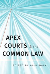 Apex Courts And The Common Law - Daly, Paul (EDT) - ISBN: 9781487504434