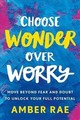 Choose Wonder Over Worry - Rae, Amber - ISBN: 9780349420790