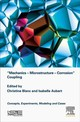 Mechanics - Microstructure - Corrosion Coupling - Blanc, Christine (EDT)/ Aubert, Isabelle (EDT) - ISBN: 9781785483097