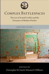 Complex Battlespaces - Schmitt, Michael N. (EDT)/ Reeves, Shane R. (EDT)/ Ford, Christopher M. (EDT)/ Williams, Winston S. (EDT) - ISBN: 9780190915360