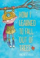 How I Learned To Fall Out Of Trees - Kirsch, Vincent - ISBN: 9781419734137