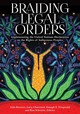 Braiding Legal Orders - Borrows, John (EDT)/ Chartrand, Larry (EDT)/ Fitzgerald, Oonagh E. (EDT)/ Schwartz, Risa (EDT) - ISBN: 9781928096818