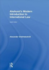 Akehurst's Modern Introduction To International Law - Orakhelashvili, Alexander (university Of Birmingham, Uk) - ISBN: 9780415243551