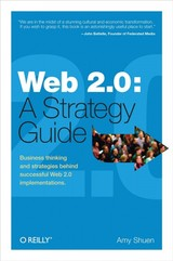 Web 2.0: A Strategy Guide (paperback Edition) - Shuen, Amy - ISBN: 9781492049722