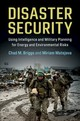 Disaster Security - Briggs, Chad M./ Matejova, Miriam - ISBN: 9781108459372