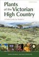 Plants Of The Victorian High Country - Murphy, John; Dowling, Bill - ISBN: 9781486309016