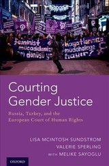 Courting Gender Justice - Sayoglu, Melike (ph.d. Candidate, Ph.d. Candidate, Clark University); Sperling, Valerie (professor Of Political Science, Professor Of Political Science, Clark University); Sundstrom, Lisa Mcintosh (associate Professor Of Political Science, Associate Professor Of Political Science, University Of British Columbia) - ISBN: 9780190932831