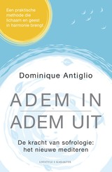 Adem in, adem uit - Dominique  Antiglio - ISBN: 9789045216515