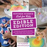 Kitchen Science Lab For Kids: Edible Edition - Heinecke, Liz Lee - ISBN: 9781631597411