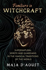Familiars In Witchcraft - D'aoust, Maja - ISBN: 9781620558461