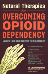 Natural Therapies For Opioid Dependency - Browne, Catherine - ISBN: 9781635861150