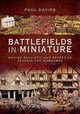 Battlefields In Miniature - Paul, Davies, - ISBN: 9781526743794