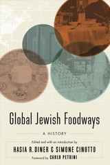 Global Jewish Foodways - Diner, Hasia R. (EDT)/ Cinotto, Simone (EDT)/ Petrini, Carlo (FRW) - ISBN: 9781496213938