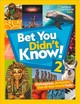 Bet You Didn't Know! 2 - National Geographic Kids - ISBN: 9781426334351