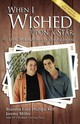 When I Wished Upon A Star - Phillips, Brandon Lane; Miller, Jeremy James - ISBN: 9781595558411