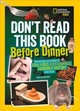 Don't Read This Book Before Dinner - National Geographic Kids; Myers, Maya - ISBN: 9781426334511
