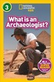 What Is An Archaeologist? (l3) - National Geographic Kids - ISBN: 9781426335112