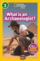 What Is An Archaeologist? (l3) - National Geographic Kids; Romero, Libby - ISBN: 9781426335112
