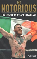Notorious - The Life And Fights Of Conor Mcgregor - Slack, Jack - ISBN: 9781786069511