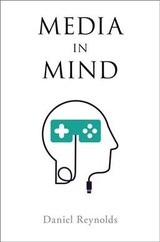 Media In Mind - Reynolds, Daniel (assistant Professor Of Film And Media Studies, Assistant Professor Of Film And Media Studies, Emory University) - ISBN: 9780190872519