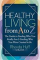 Healthy Living From A To Z - Huff, Rhonda, Bs Med - ISBN: 9781642793147