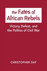Fates Of African Rebels - Day, Christopher - ISBN: 9781626377615