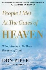 People I Met At The Gates Of Heaven - Piper, Don; Murphey, Cecil - ISBN: 9781546010784