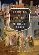 Stories Of Women In The Middle Ages - Brolis, Maria Teresa - ISBN: 9780773554795