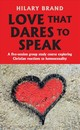 Love That Dares To Speak - Brand, Hilary - ISBN: 9780232533842