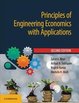 Principles Of Engineering Economics With Applications - Abidi, Mustufa H. (king Saud University, Saudi Arabia); Kumar, Brajesh; Siddiquee, Arshad N.; Khan, Zahid A. - ISBN: 9781108458856
